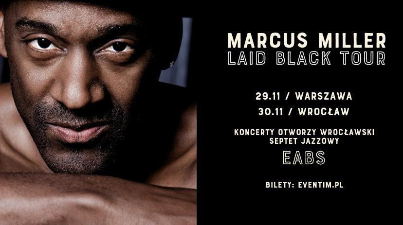 Marcus Miller w ramach światowej trasy LAID BLACK TOUR zagra w Polsce dwa koncerty.